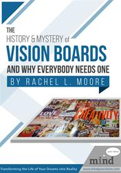History & Mystery of Vision Boards and Why Everybody Needs One
